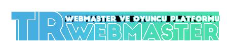 TRWebMaster Oyuncu ve WebMaster Platformu ©