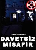 Davet Misafir - The Uninvited Guest - El Habitante incierto