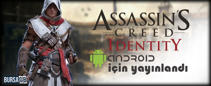 Assasins's Creed Identity Android Oyunu Çikti