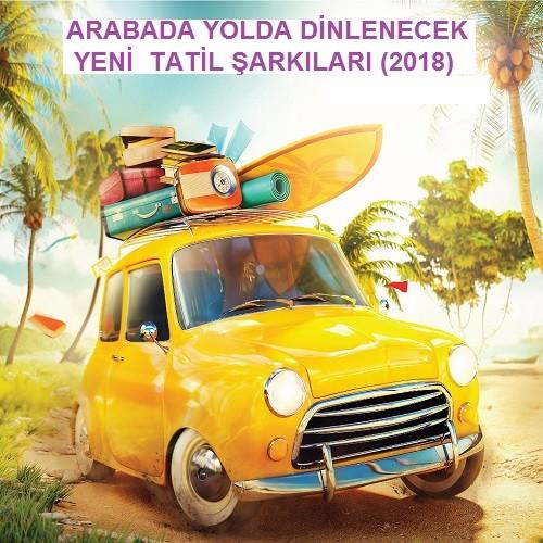 Arabada Yolda Dinlenecek Şarkılar 2018 Yeni Albüm İndir