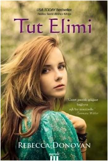 Rebecca Donovan - Tut Elimi (Nefes Serisi 1. Kitap)