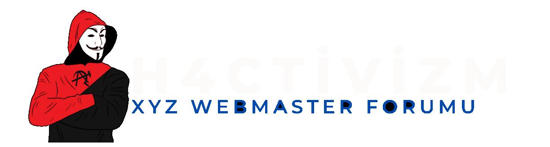 h4cktivizm - Xyz Webmaster Forumu