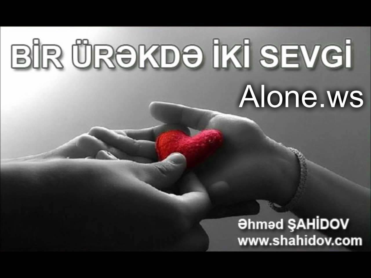 """Əhməd Şahidovun """"Bir ürəkdə iki sevgi"""" şeiri öz"""