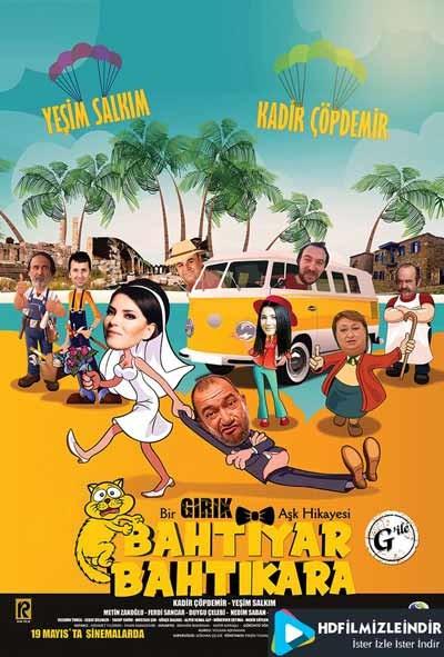 Bahtiyar Bahtıkara (2017) Yerli Film İzle İndir Sansürsüz Full HD 720p Tek Parça