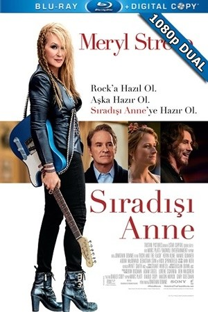 Sıradışı Anne - Ricki And The Flash | 2015 | BluRay 1080p x264 | DuaL TR-EN - Tek Link