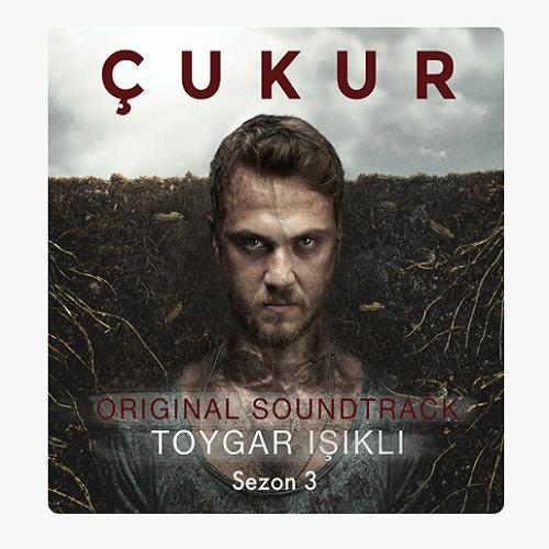 Toygar Işıklı - Çukur Sezon 3 Müzikleri (2019) Full Albüm İndir