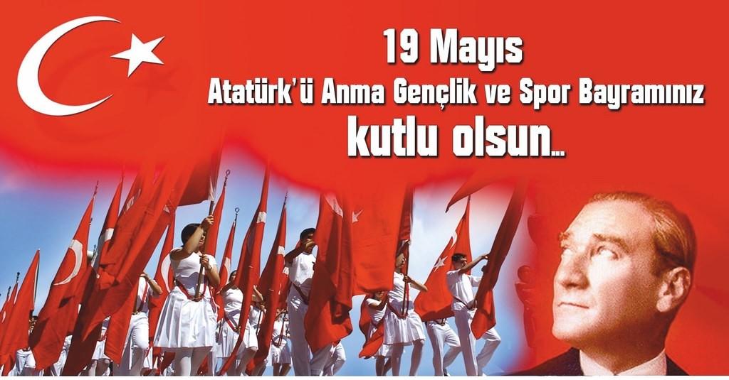19 MAYIS ATATÜRK' Ü ANMA GENÇLİK VE SPOR BAYRAMI KUTLU OLSUN.