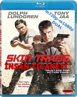 İnsan Ticareti – Skin Trade 2014 m720p-m1080p Mkv DuaL TR-EN – Tek Link