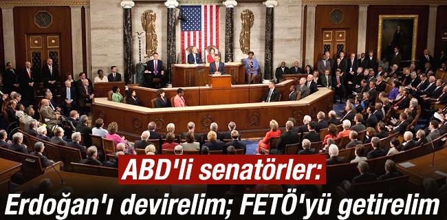 ABD�li senat�rler: Erdo�an�� devirelim; FETִy� getirelim