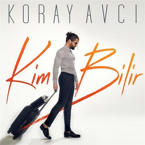 Koray Avcı - Kim Bilir (2019) Single Albüm İndir