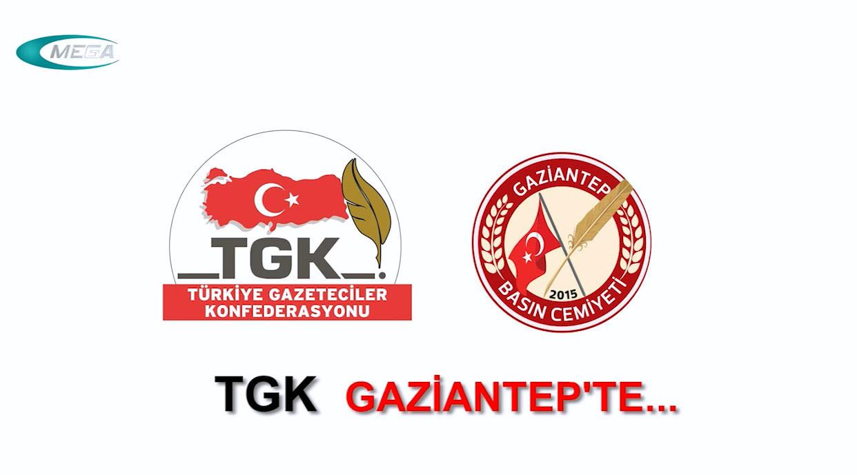 TÜRKİYE GAZETECİLER KONFEDERASYONU GAZİANTEP'TE