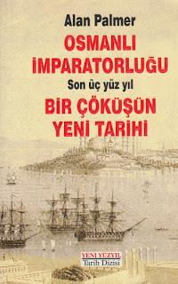 Alan Palmer Osmanlı İmparatorluğu Bir Çöküşün Yeni Tarihi