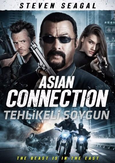 Tehlikeli Soygun - The Asian Connection (2016) full türkçe dublaj film indir