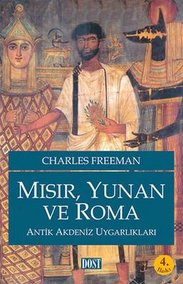 Charles Freeman Mısır, Yunan ve Roma Antik Akdeniz Uygarlıkları Pdf