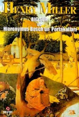 Henry Miller Big Sur ve Hieronymus Bosch'un Portakalları Pdf