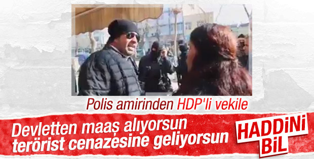 Polis amirinden HDP'li vekile tokat gibi sözleri