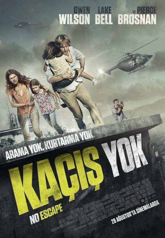 Kaçıs Yok - No Escape (2015) - türkçe dublaj film indir