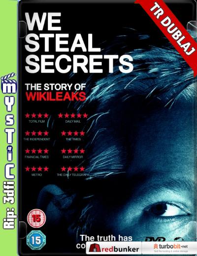 Sırları Çalıyoruz: Wikileaks'in Öyküsü – We Steal Secrets: The Story Of Wikileaks 2013 (BluRay m1080p) Türkçe Dublajlı belgesel indir