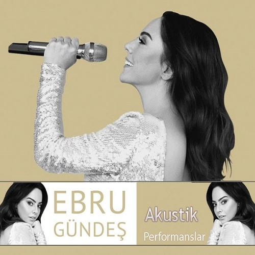 Ebru Gündeş - Akustik Performanslar (2018) Full Albüm İndir