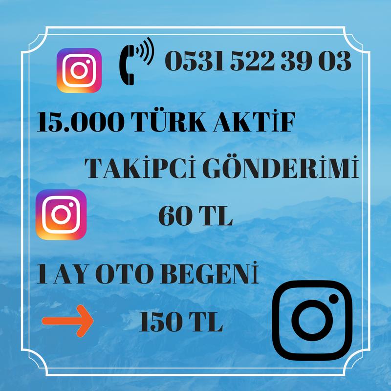 15.000 AKTİF TÜRK TAKİPCİ 60 TL     1AY OTO 150 TL