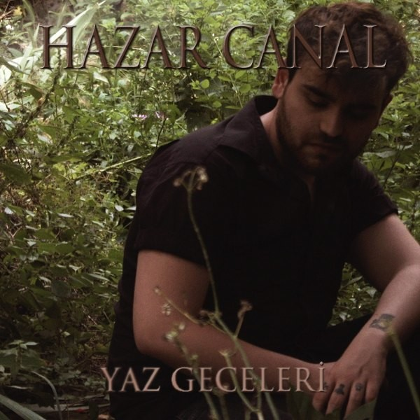 Hazar Canal - Yaz Geceleri [2020] Single Flac full albüm indir