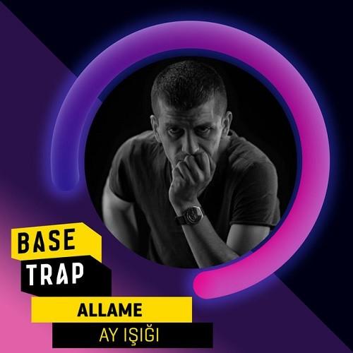 Allame - Ay Işığı #BaseTrap (2019) Full Albüm İndir