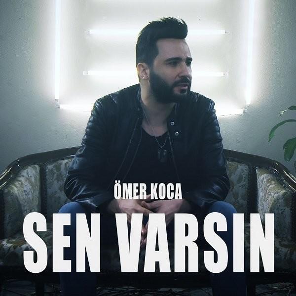 Ömer Koca Sen Varsın 2019 Single Flac full albüm indir