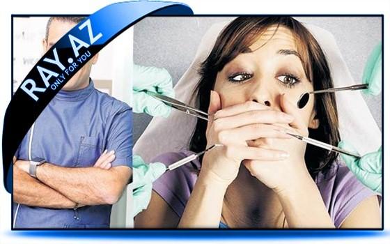 Diş həkimi qorxusunun səbəbləri