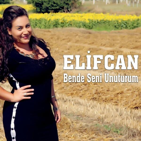 Elifcan Bende Seni Unuturum 2019 Single Flac full albüm indir