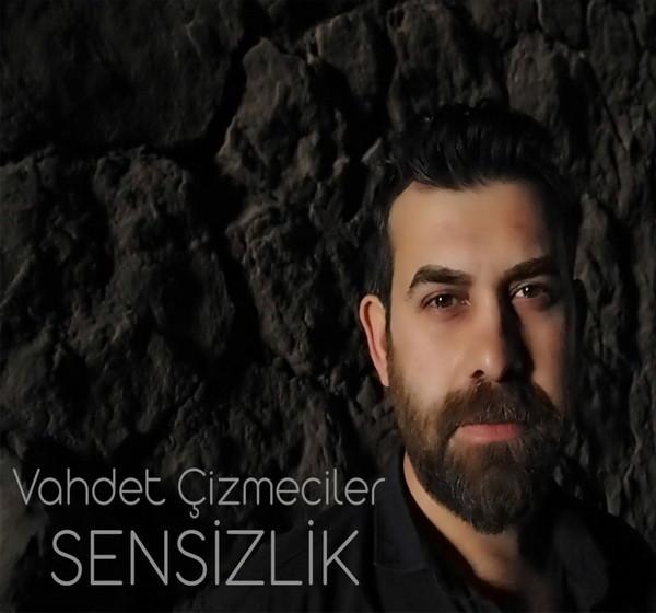 Vahdet Çizmeciler Sensizlik 2019 Single full albüm indir