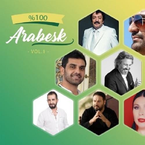 % 100 Arabesk VoL. 1 (2019) Full Albüm İndir