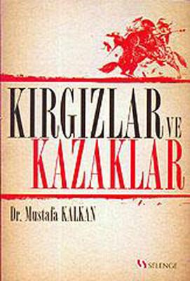 Mustafa Kalkan Kırgızlar ve Kazaklar Pdf E-kitap indir