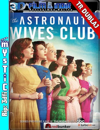 The Astronaut Wives Club (2015–) 1. Sezon İlk 10 Bölüm ( 720p WEBDL ) Türkçe Dublaj 3dfi dizi indir