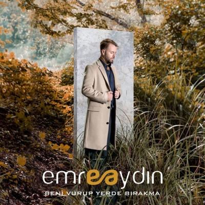 Emre Aydın Beni Vurup Yerde Bırakma 2017 Single albüm indir