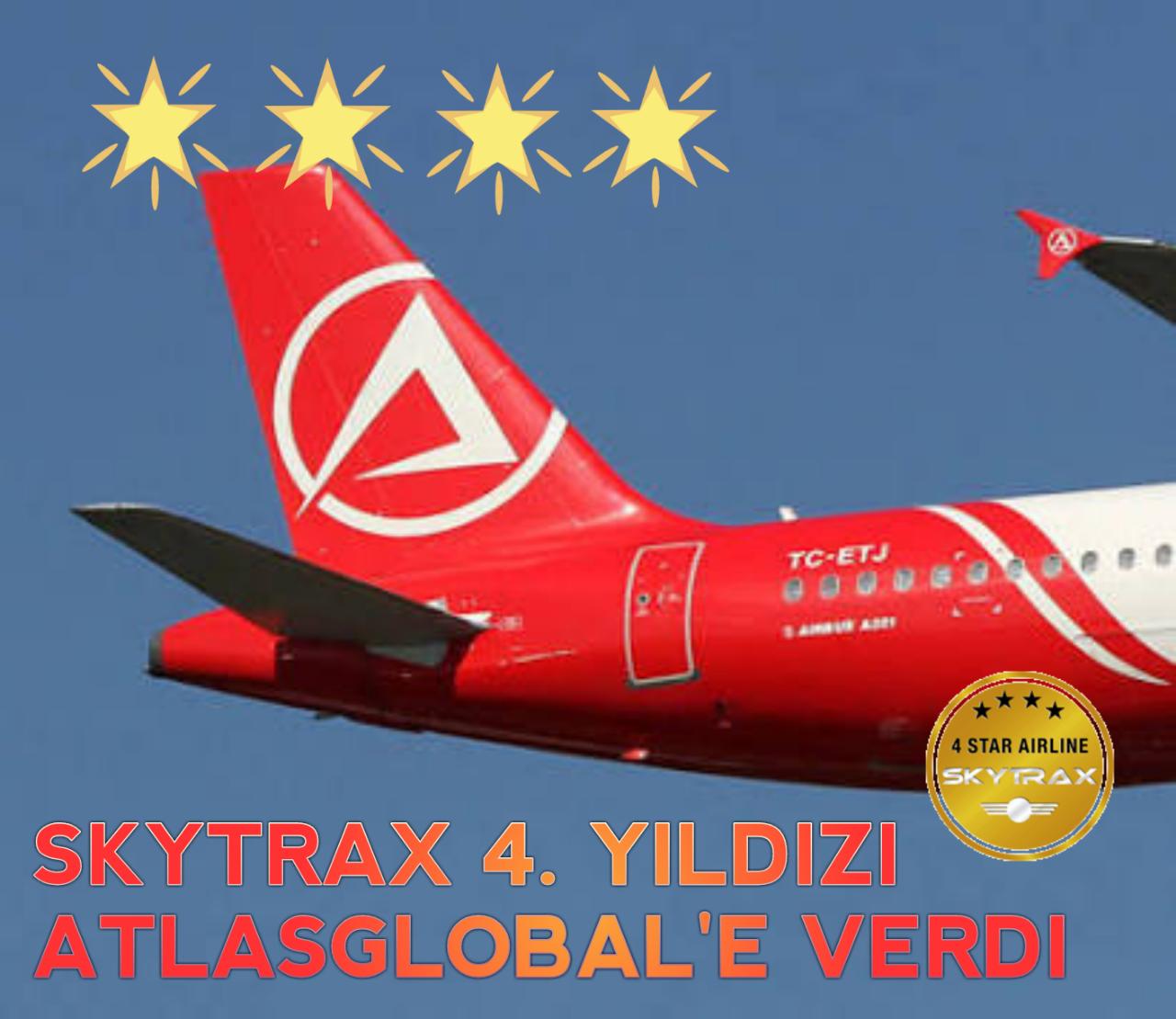 Atlas Global'in 4 yıldızlı Havayolu olması