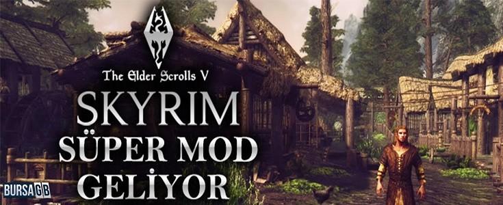 The Elder Scrolls V: Skyrim 'e Süper Mod