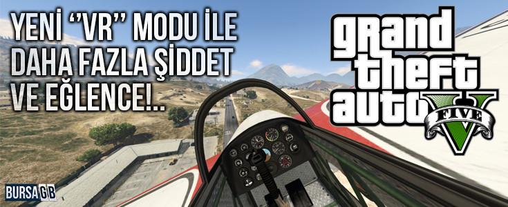 GTA 5'e Gelen VR Modu ile Daha Fazla Siddet ve Eglence