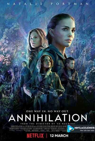 Yok Oluş - Annihilation (2018) Türkçe Dublaj İzle İndir Full HD 720p Tek Parça
