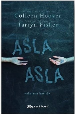 Colleen Hoover, Tarryn Fisher Asla Asla Pdf E-kitap indir