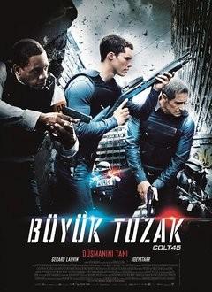 Büyük Tuzak - Colt 45 2014 Türkçe Dublaj MP4