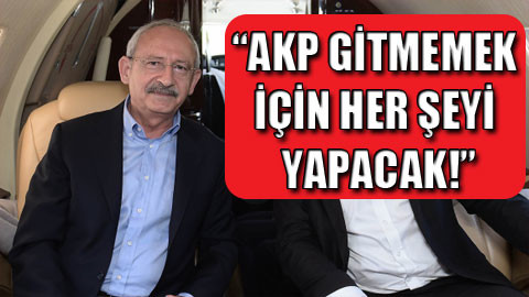 Kılıçdaroğlu: AKP kaybedeceğini gördü