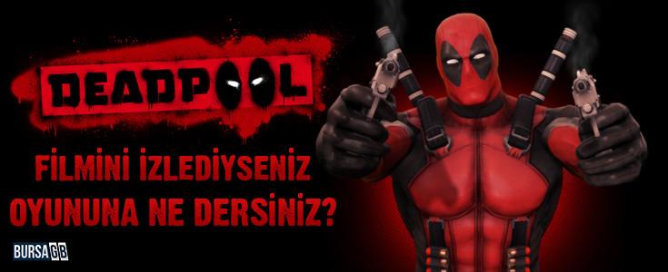 Deadpool Filmini Izlediyseniz Oyununa Ne dersiniz ?