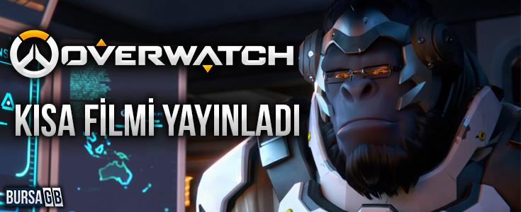 Overwatch Kısa filmi Yayınlandı !