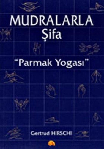 Gertrud Hirschi Mudralarla Şifa Parmak Yogası Pdf E-kitap indir