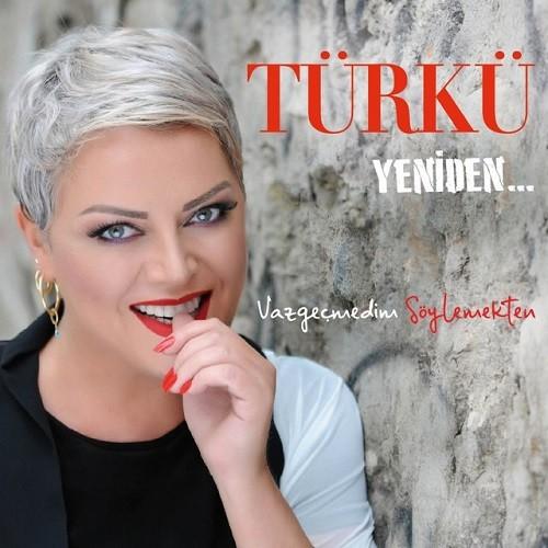 Türkü - Yeniden (Vazgeçmedim Söylemekten) (2018) Full Albüm İndir