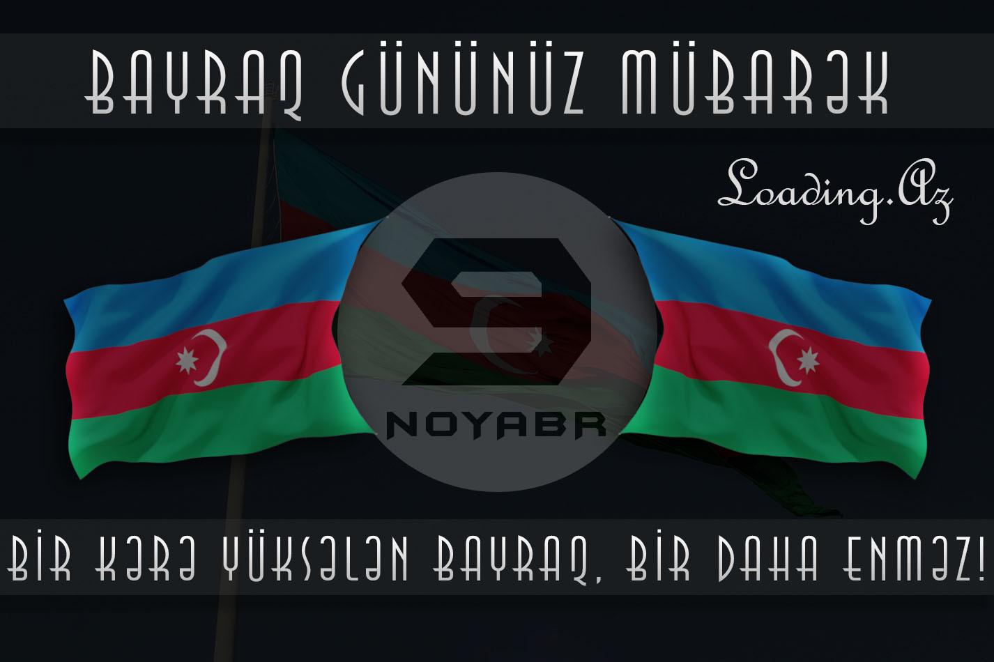 9 noyabr Azərbaycanın Bayraq günüdür!