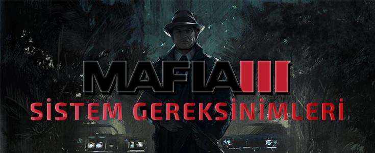 Mafia III Sistem Gereksinimleri Açiklandi!