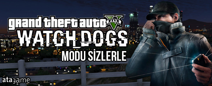 GTA V Yepyeni Özellik Watch_Dogs Modu