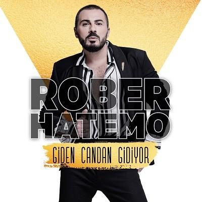 Rober Hatemo – Giden Candan Gidiyor (Single) (2017)