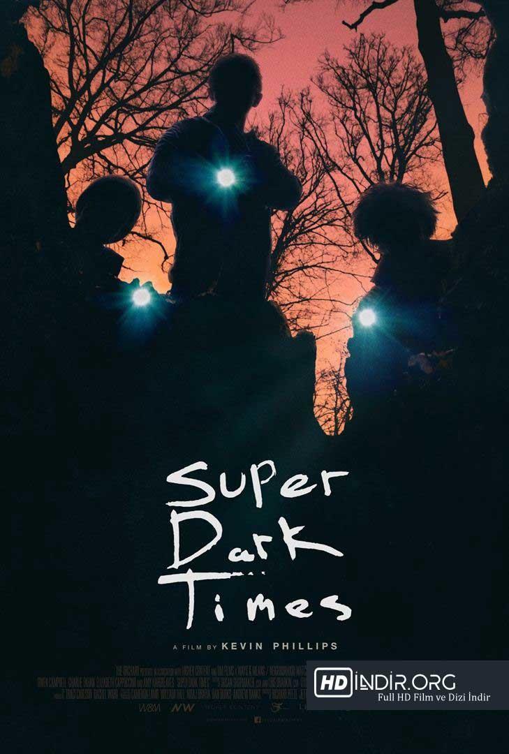 Süper Karanlık Zamanlar - Super Dark Times (2017) Türkçe Dublaj HD İndir